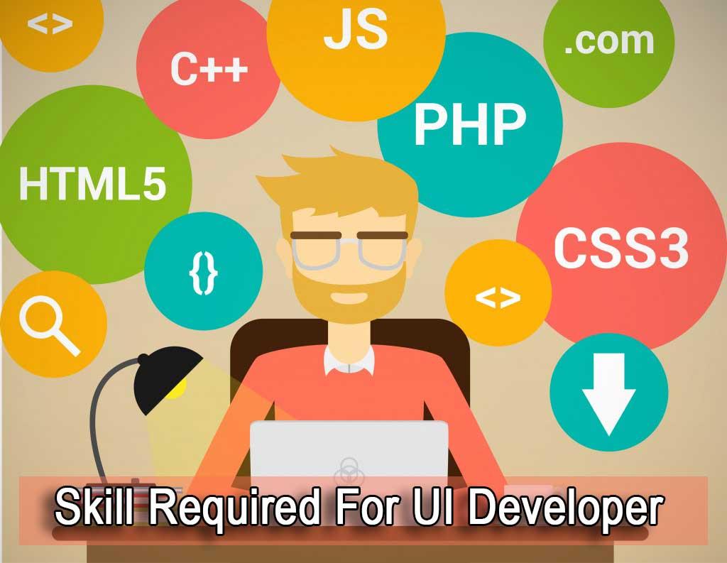 Skill Required For UI Developer