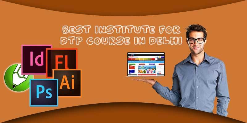 Best Institute for DTP Course in Delhi