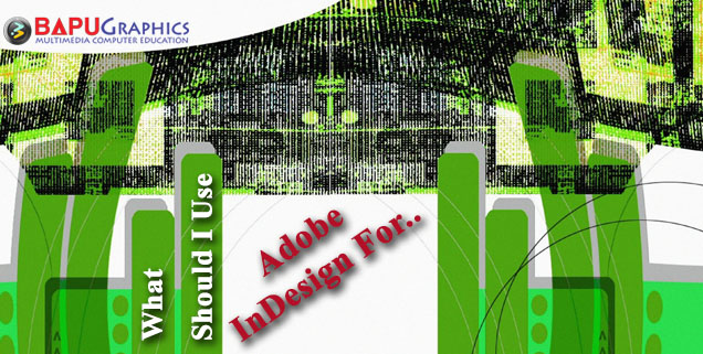 1 What Should I Use Adobe InDesign For
