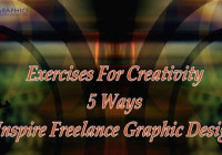 Exercises For Creativity - 5 Ways To Inspire Freelance Graphic Designers