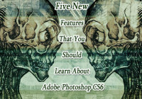 Five New Features That You Should Learn About Adobe Photoshop CS6