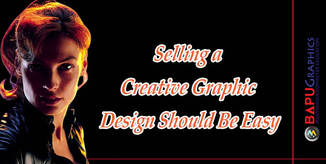 Selling a Creative Graphic Design Should Be Easy