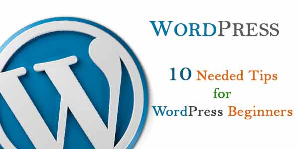 10-needed-tips-for-wordpress-beginners
