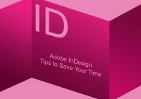 Adobe InDesign Tips to Save Your Time