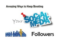 Amazing Ways to Keep Boosting Your Social Media Followers