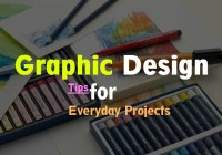 Graphic Design Tips for Everyday Projects