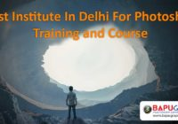 Best Institute In Delhi For Photoshop Training and Course