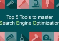 Top 5 tools to master Search Engine Optimization