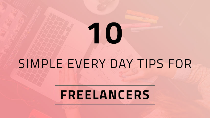 Every Day Tips For Freelancers In 2018