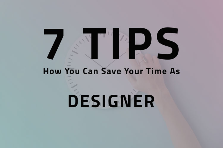 How You Can Save Your Time As a designer