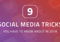 9 Social Media Tricks You Have To Know About In 2018