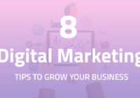 Top 8 Digital Marketing Tips To Grow Your Business In 2018