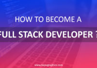 How To Become a Full Stack Developer ?