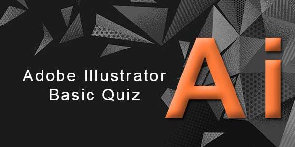 Adobe Illustrator Basic Quiz