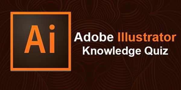 Adobe Illustrator Knowledge Quiz