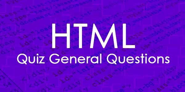 HTML Quiz General Questions
