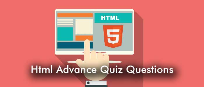 Html Advance Quiz Questions 7