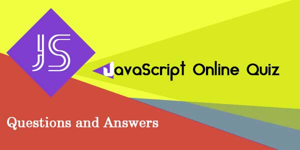 Find below MCQ (Multiple Choice) questions and Answers useful for learning JavaScript. Play our JavaScript Online Quiz Questions and Answers