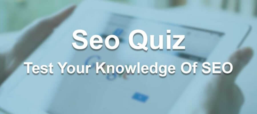 Seo Quiz - Test Your Knowledge Of SEO