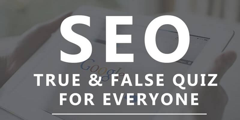 SEO True & False Quiz For Everyone