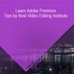 Learn-Adobe-Premiere-Tips-by-Best-Video-Editing-Institute.jpg