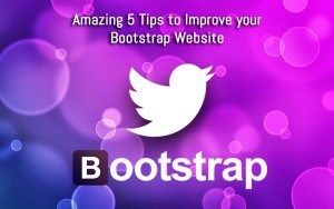 amazing-5-tips-to-improve-your-bootstrap-website