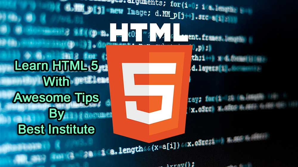learn-html-5-with-awesome-tips-by-best-institute