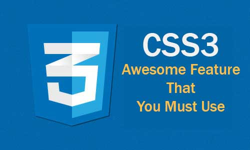 css3-awesome-feature-that-you-must-use