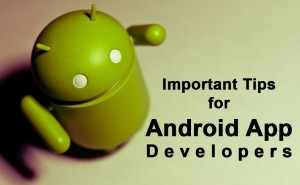 important-tips-for-android-app-developers