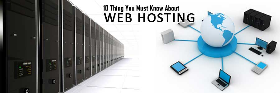 10 Thing You Must Know About Web Hosting