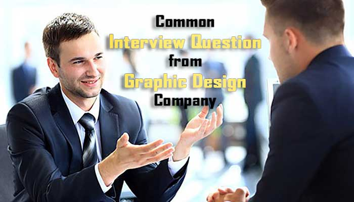 Common Interview Question from Graphic Design Company