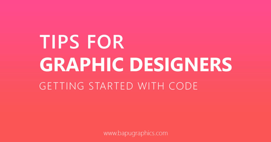 Tips How A Graphic Designers Getting Started With Code