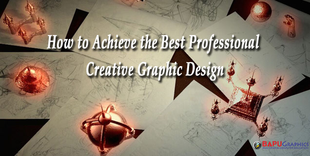 How to Achieve the Best Professional Creative Graphic Design