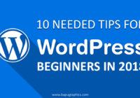 10 Needed Tips For WordPress Beginners In 2018