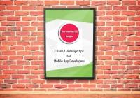 7 Useful UI design tips for Mobile App Developers