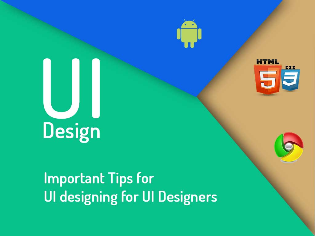 Important Tips for UI designing for UI Designers