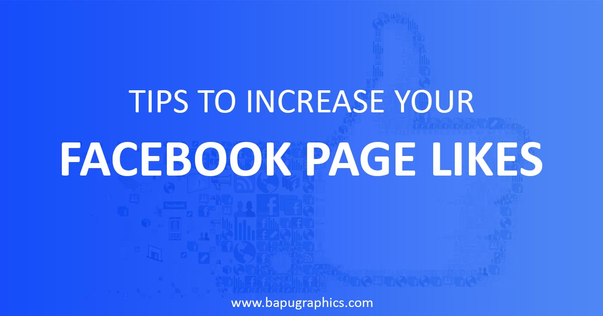 Tips To Increase Your Facebook Page Likes