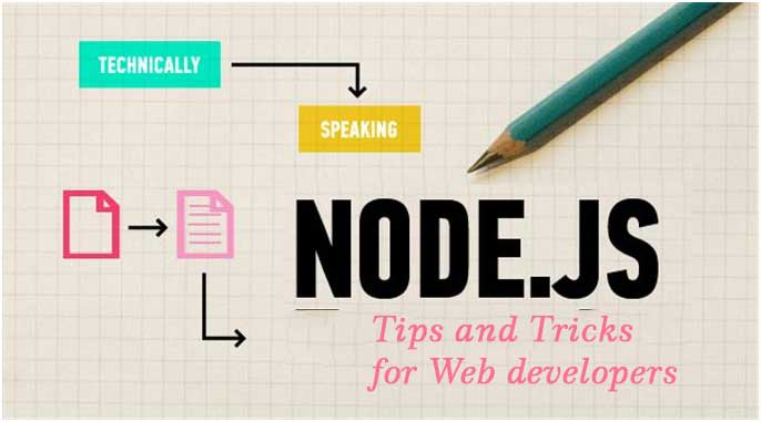 7 Nodejs tips and also Tricks for JavaScript developers