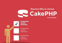 Reasons Why to choose CakePHP as Framework?