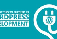 Tips To Succeed In WordPress Development