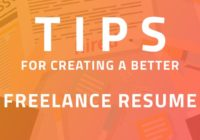 Tips For Creating a Better Freelance Resume In 2018