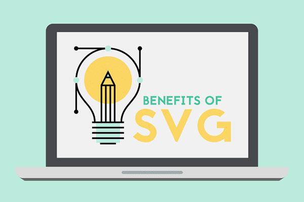 Benefits of Using SVG