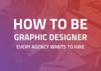 How To Be Graphics Designer Every Agency Wants To Hire