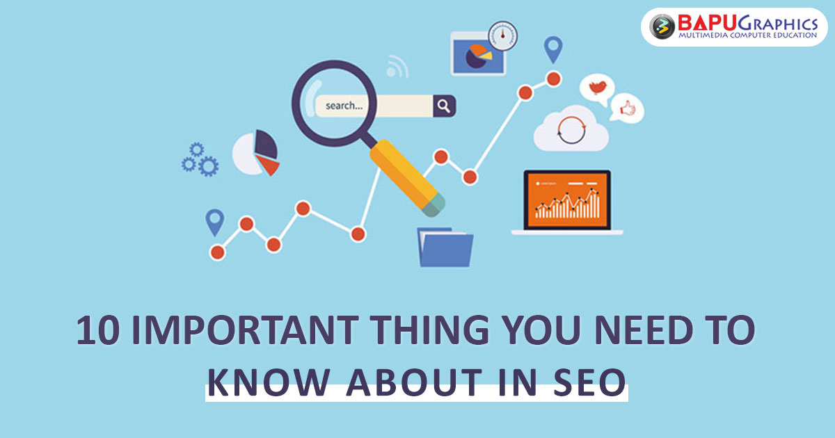 Important Things You Need To Know About SEO