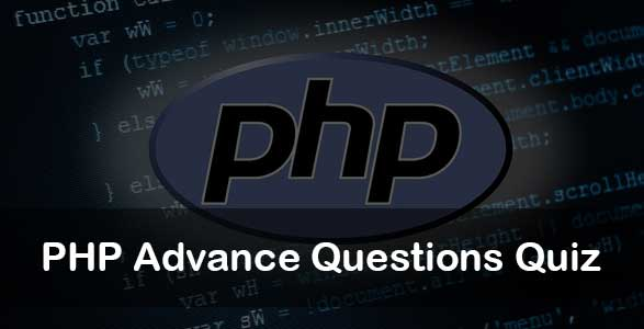 PHP Advance Questions Quiz | PHP Quiz