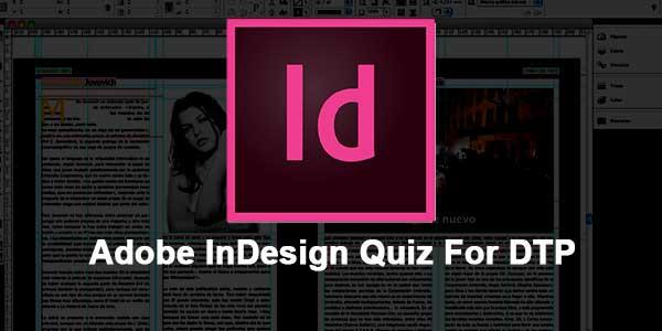 Adobe InDesign Quiz For DTP