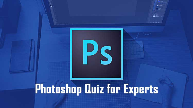 Photoshop Quiz for Experts