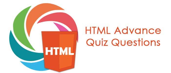 HTML Advance Quiz Questions