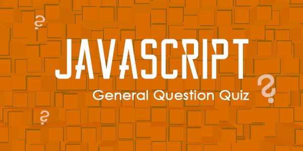 JavaScript General Question Quiz