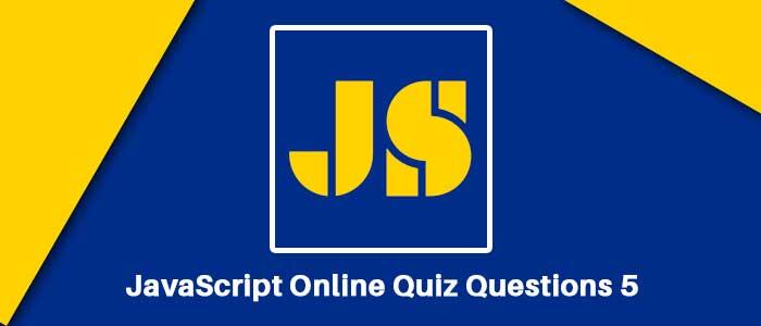 JavaScript Online Quiz Questions 5